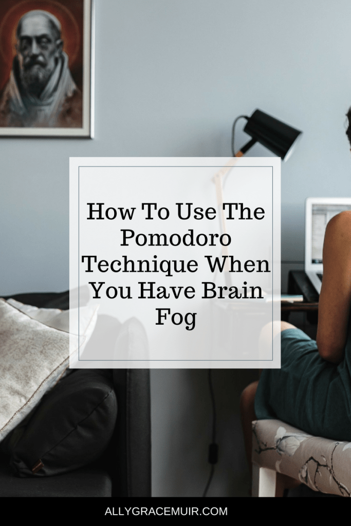 How To Use The Pomodoro Technique When You Have Brain Fog