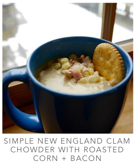 SIMPLE NEW ENGLAND CLAM CHOWDER WITH ROASTED CORN + BACON