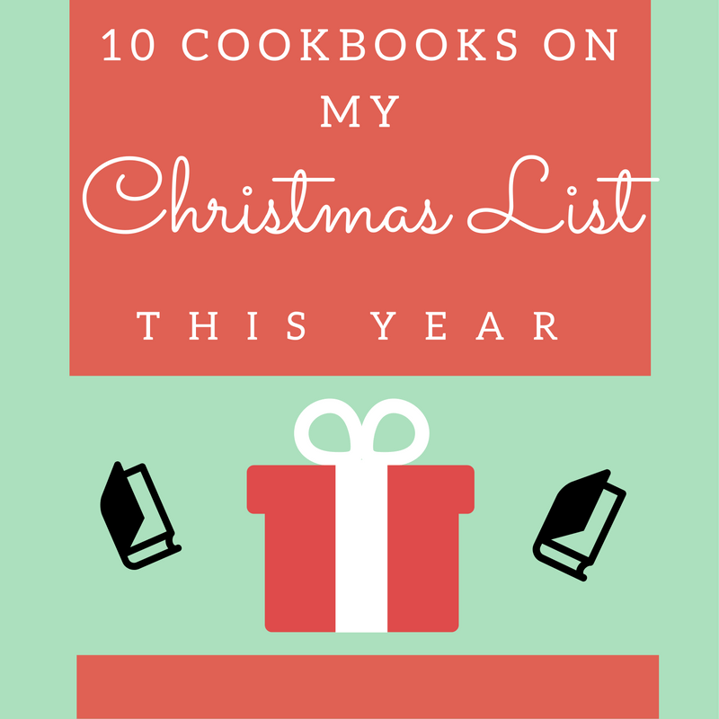 10 Cookbooks on my Christmas List This Year