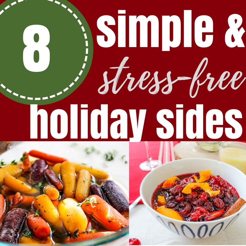 8 Stress-Free and Simple Holiday Side Dishes
