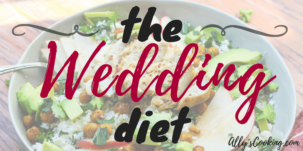The Wedding Diet Meal Plan Week 1 Ally S Cooking
