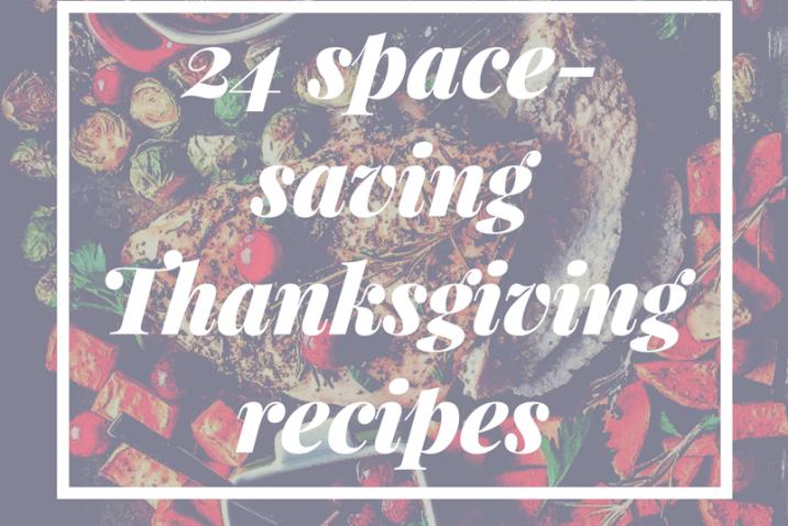 24 Space Saving Thanksgiving Recipes