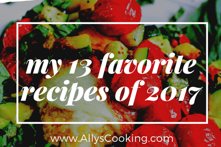 my favorite ally's cooking recipes of 2017