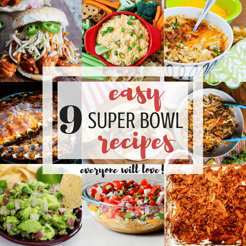 9 Easy Super Bowl Recipes Everyone Will Love