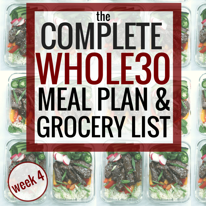 56e62661efa16 The Complete Whole30 Meal Planning Guide and Grocery List  Week 4 ...