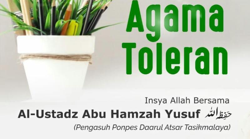Tabligh Akbar  ISLAM AGAMA TOLERAN – Al Ustadz Abu Hamzah Yusuf hafidzahullah