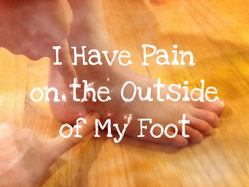 What Is That Pain On The Outside Of My Foot Almawi