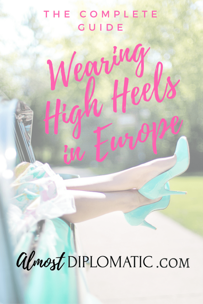 The Complete Guide: Wearing High Heels (in Europe)