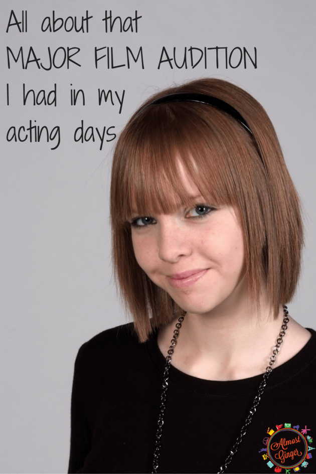 That Major Film Audition I Had that One Time | almostginger.com