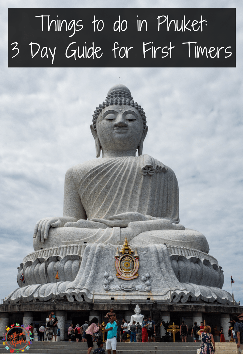Things to do in Phuket: 3 Day Guide for First Time Visitors   What to do in Phuket, Thailand   What to see, what to eat and drink   Patong, Karon Beach and Kata Beach   almostginger.com
