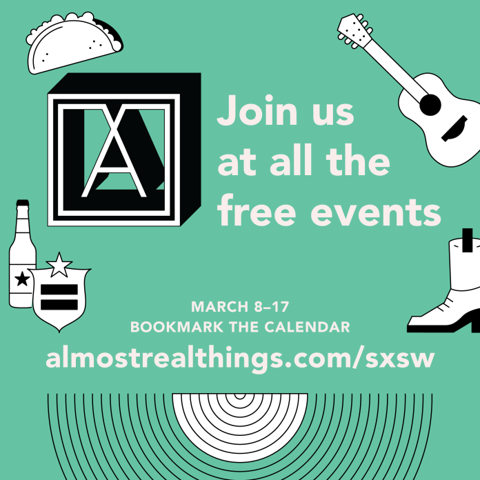 Almost Real Things SXSW 2019