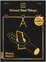 "Almost Real Things Issue 15 ""Money Makin'"""