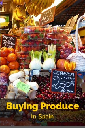 How To Understand Buying Produce In Spain - Markets vs Stores