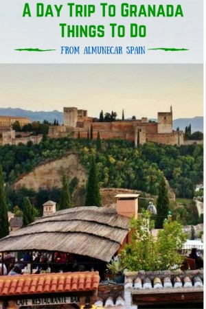 A Day Trip from Almuñécar To Granada Spain. Things To Do in Granada and also a great day trip from Malaga. Read more on Almunecarinfo.com