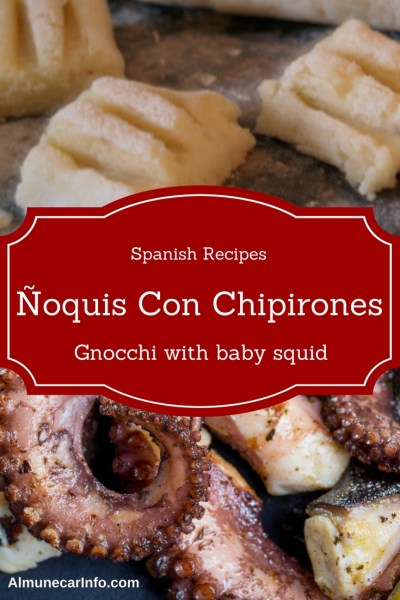 Spanish Recipes - Ñoquis Con Chipirones (Gnocchi with baby squid), Read more on AlmunecarInfo.com