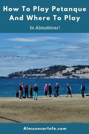 "How To Play Pétanque And Where To Play In Almuñécar. Pétanque in Almuñécar is very popular in the winter months, when the ""snow birds"" all flock to Almuñécar.  We will tell you how and where to play. Read more on AlmunecarInfo.com"