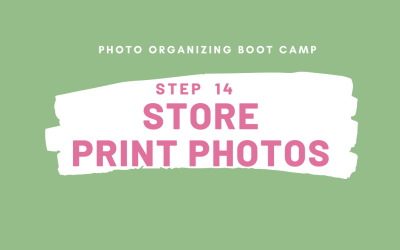 Photo Organizing Boot Camp:  STEP 14 – STORE PRINT PHOTOS