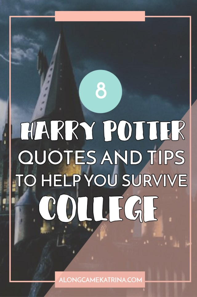 8 Harry Potter Quotes and Tips To Help You Survive College