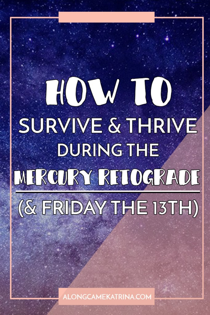 How To Survive & Thrive During the Mecury Retorgrade (& Friday the 13th)