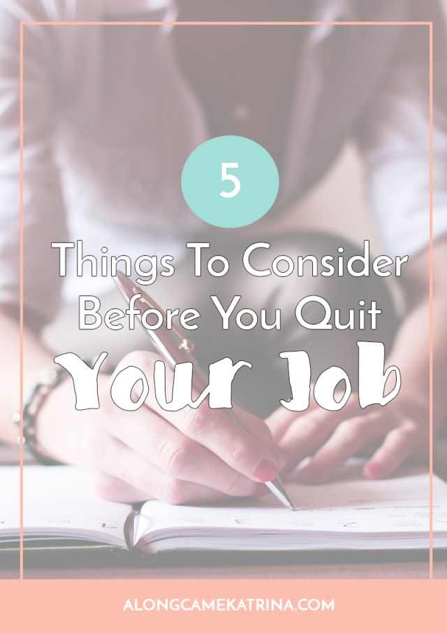5 Things To Consider Before You Quit Your Job