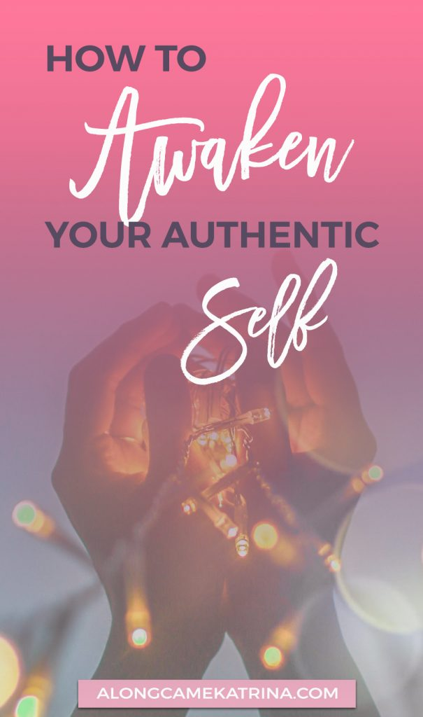 Are you ready to set your true self free? Awaken your authentic self following these steps for a truer you and a happier life.