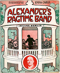 Alexander's Ragtime Band was written by Irving Berlin and became a popular Tin Alley Song