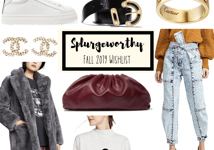 Sharing my Fall 2019 splurgeworthy wishlist because sometimes you just have to treat yo self or at least do a little (online) window shopping.