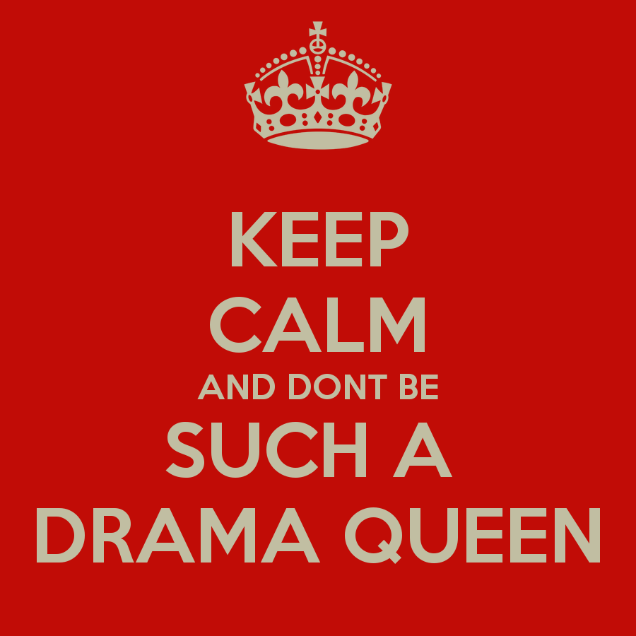 Keep Calm and Don't Be Such a Drama Queen // Alpha Beta Pie