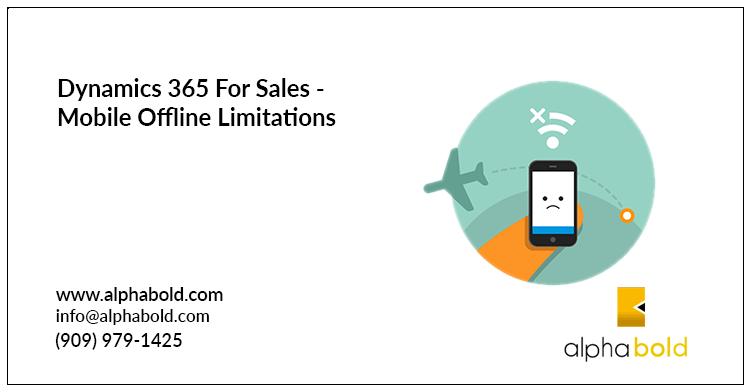 Dynamics 365 For Sales - Mobile Offline Limitations