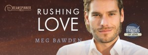 Rushing Love (Meg Bawden) – Guest Post