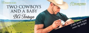 Two Cowboys and a Baby (B.A. Tortuga) – Guest Post