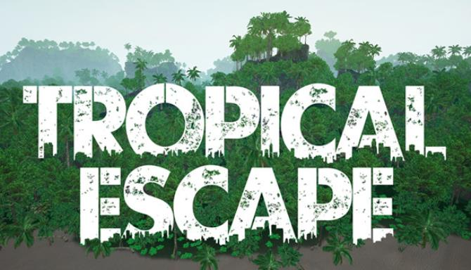 You are currently viewing Tropical Escape Free Download