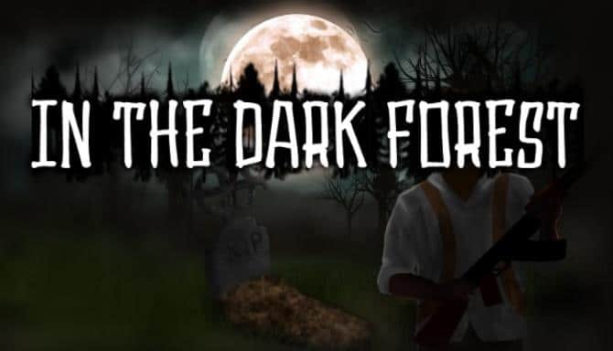 You are currently viewing In the dark forest Free Download