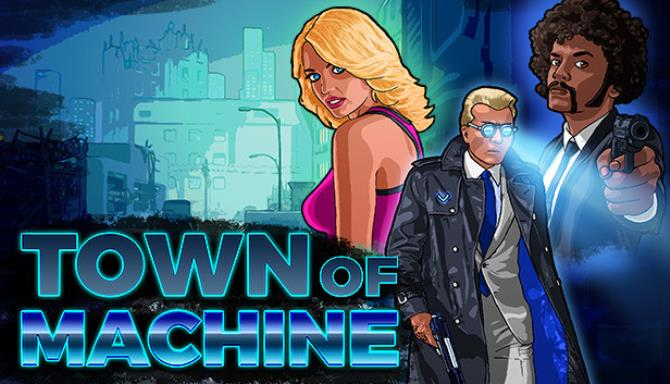 Town of Machine Free Download