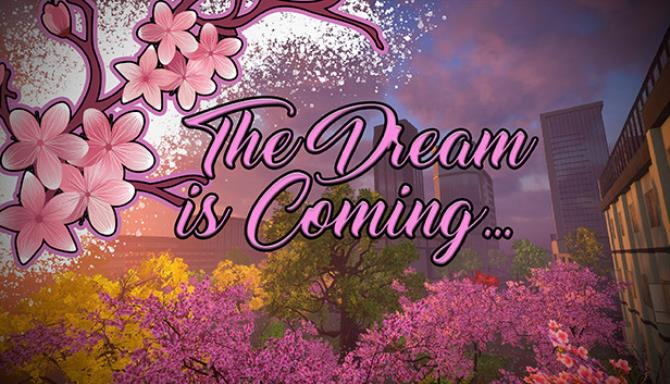 The Dream is Coming… Free Download