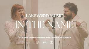 Photo of Download: Lakewood Music – In The Name Mp3 (Video / Lyrics) Ft. Kim Walker-Smith
