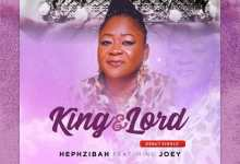 """Photo of MP3 Download: Hephzibah – """"King and Lord"""" 