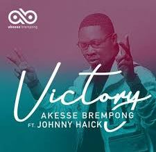 Photo of Download Mp3: Akesse Brempong Ft. Johnny Haick – Victory (Video / Lyrics)