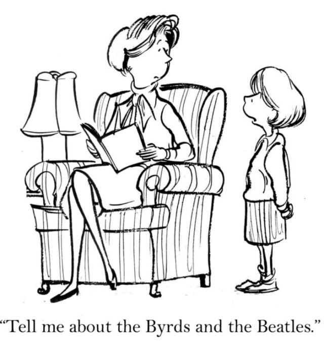 funny pencil cartoon of girl asking mom Tell me about the Byrds and the Beatles