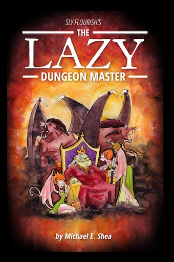 The Lazy Dungeon Master A book by Mike Shea (Sly Flourish)