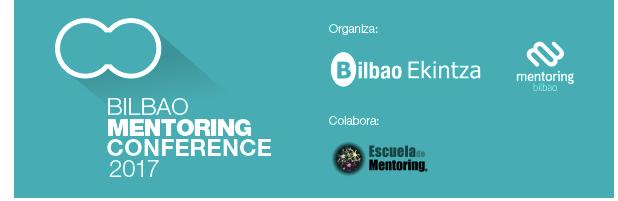 Nueva Edición de Bilbao Mentoring Conference. 6 Junio 2017. Apuntate