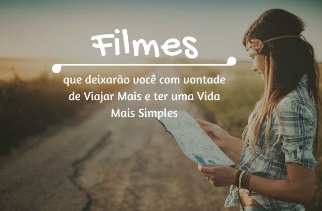 Filmes que deixarão você com vontade de Viajar e levar uma Vida Simples