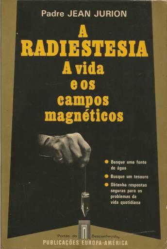 A radiestesia a vida e os campos magnéticos