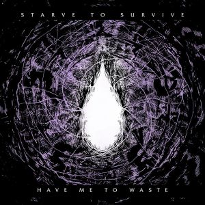 Starve-To-Survive---Have-Me-To-Waste-EP