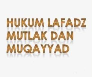 Muthlaq dan Muqoyyad