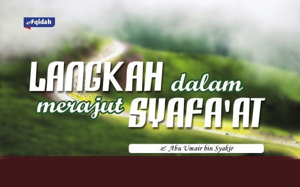 Langkah Dalam Merajut Syafa'at