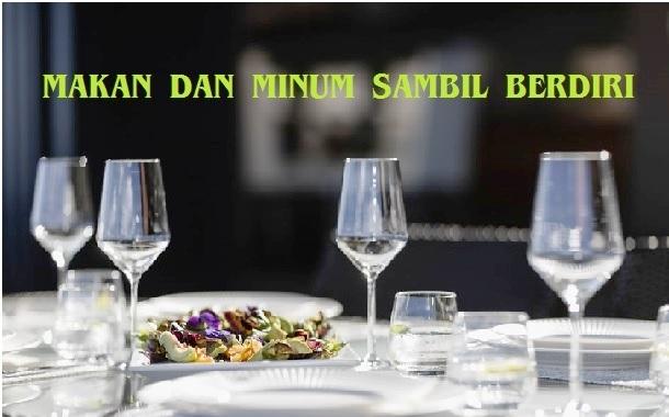 Makan dan Minum Sambil Berdiri