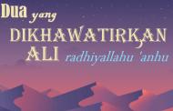 Dua yang Dikhawatirkan Ali radhiyallahu 'anhu
