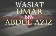 Wasiat Umar bin Abdul Aziz
