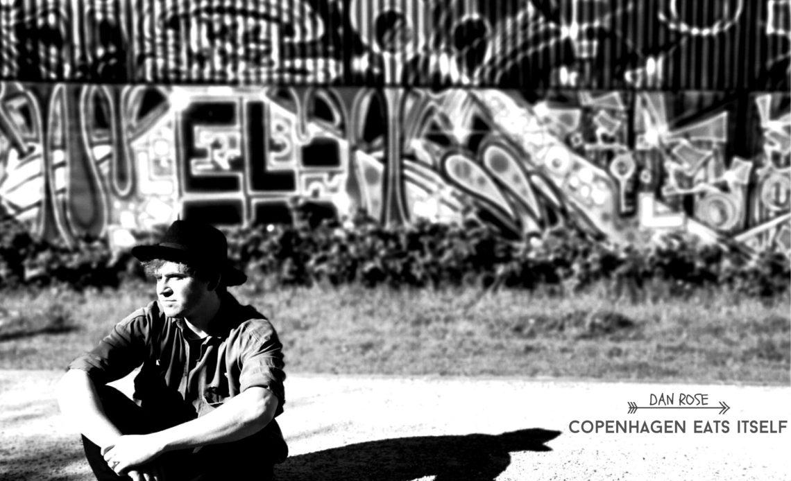 Dan Rose - Copenhagen Eats Itself